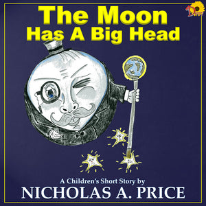 The Moon Has A Big head (A Children's Short Story Book 2) Kindle Edition