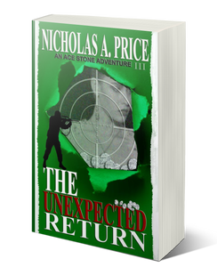 COMING SOON: The Unexpected Return: An Ace Stone Adventure, Book III, (Hard-Boiled, Noir, Crime Thriller Series)