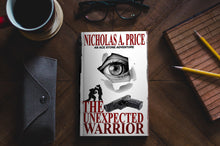 The Unexpected Warrior - An Ace Stone Adventure - Book I  (Hard-Boiled, Noir, Crime Thriller Series)
