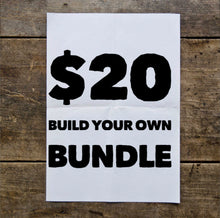 Build a Bundle $20