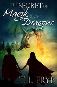 First Chapters: The Secret of Magik and Dragons