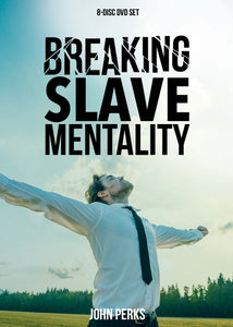 Breaking Slave Mentality - DVD 8 sessions