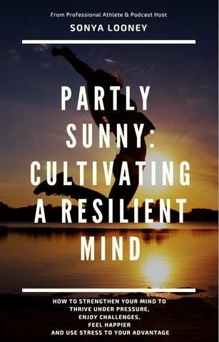 Partly Sunny: Cultivating a Resilient Mind Ebook by Sonya Looney