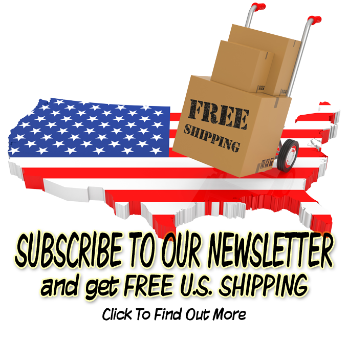 Subscribe to our newsletter and get free U.S. shipping. Click to find out more.