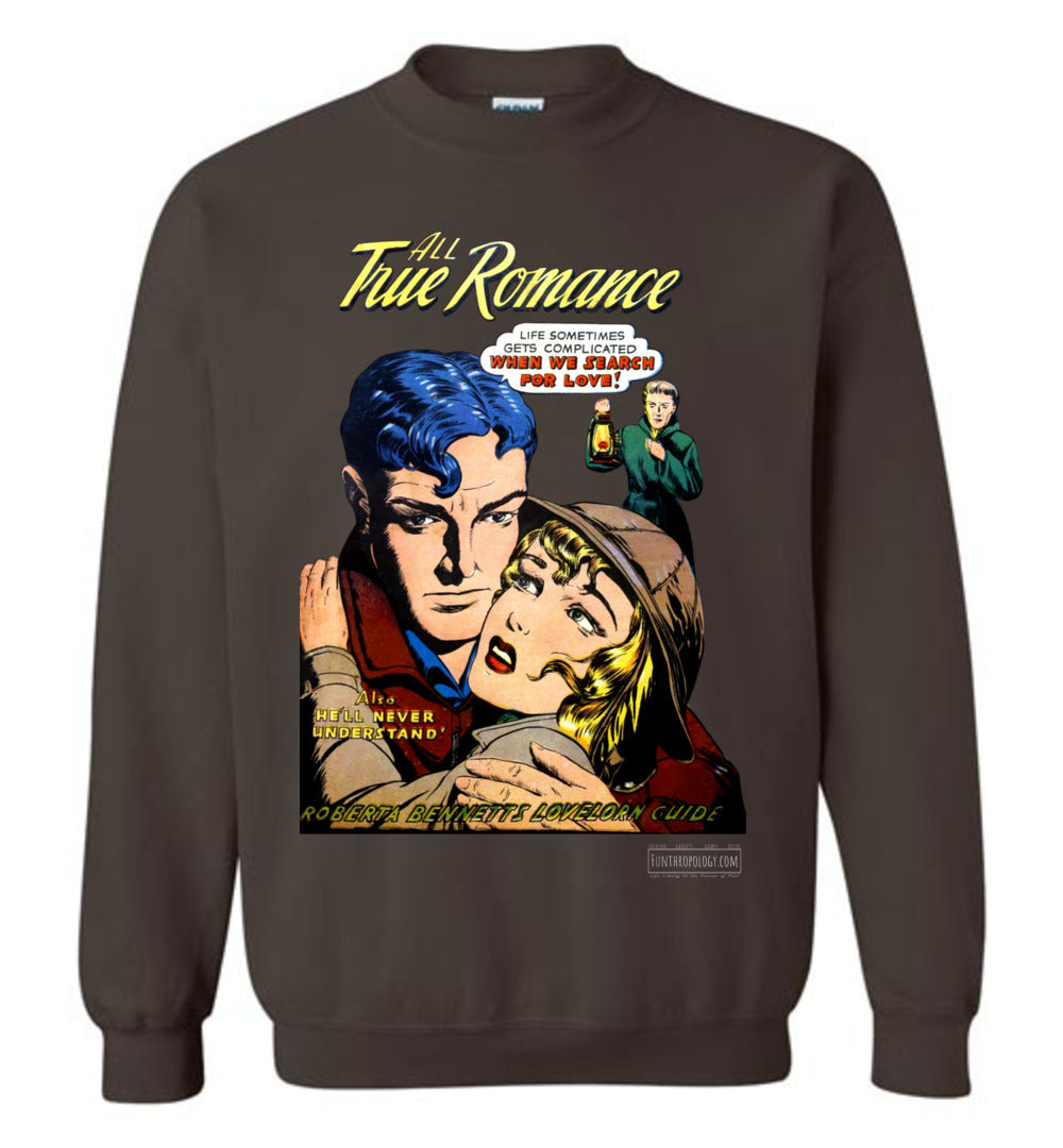 All True Romance No.1.4 Sweatshirt (Unisex, Dark Colors)