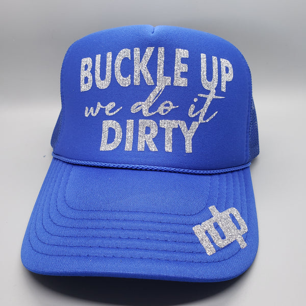 'Buckle Up we do it Dirty' Women's Snapback Non-Bling Hats