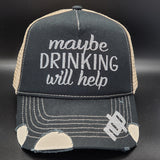 Women's  'Maybe Drinking Will Help' Snapback Hat