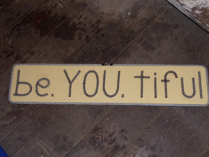 be.YOU.tiful sign - Alaska Rug Company