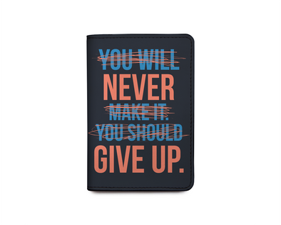 NEVER GIVE UP Passport Holder