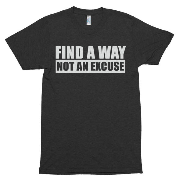 Find A Way Not An Excuse Motivational T-shirt Black