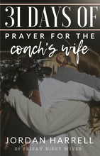 Load image into Gallery viewer, 31 Days of Prayer for the Coach's Wife (eBook Download)