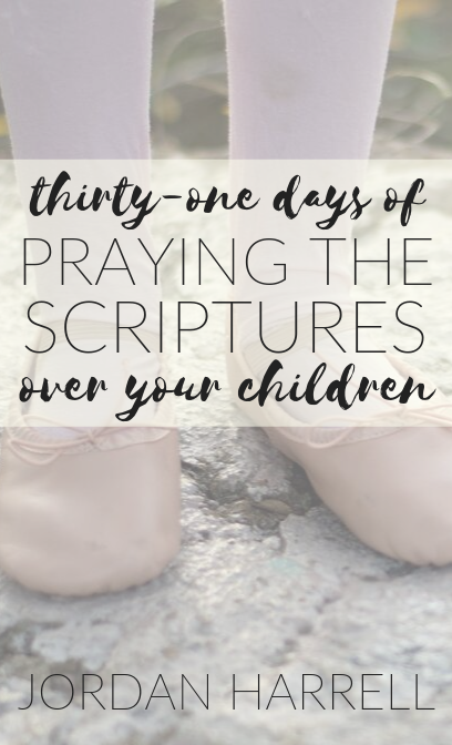 31 Days of Praying the Scriptures Over Your Children (PAPERBACK AND HARDBACK VERSION)