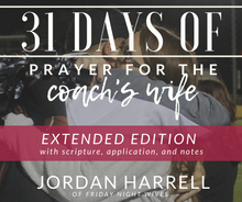 Load image into Gallery viewer, 31 Days of Prayer for the Coach's Wife **EXTENDED VERSION**