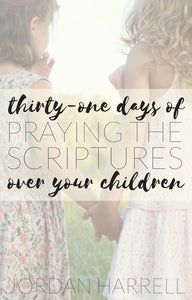 31 Days of Praying the Scriptures Over Your Children (eBook Download)