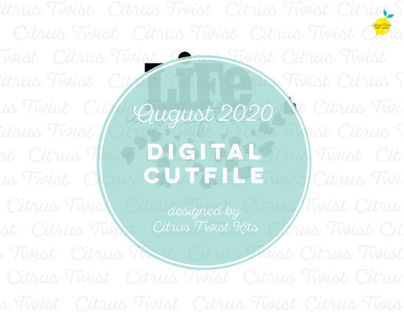 Cut file - LIFE UNSCRIPTED - August 2020