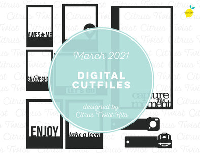 Digital Cut file - CAPTURE THE MOMENT - March 2021