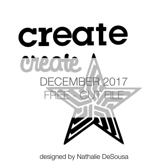 Cut File - Create + Star - FREE - December 2017 (designed by Nathalie DeSousa)
