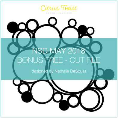 NSD 2018 - Cut File - Bubbles - FREE - May 2018 (designed by Nathalie DeSousa)