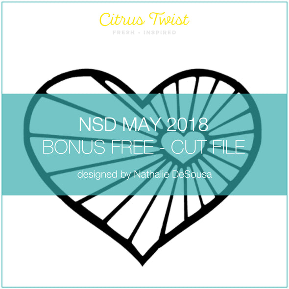 NSD 2018 - Cut File - Radiant Heart - FREE - May 2018 (designed by Nathalie DeSousa)