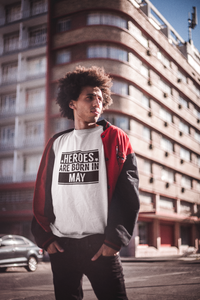 Heroes are born in May - Unisex T-Shirt