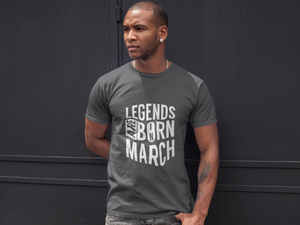 Legends are born in March - Unisex T-Shirt