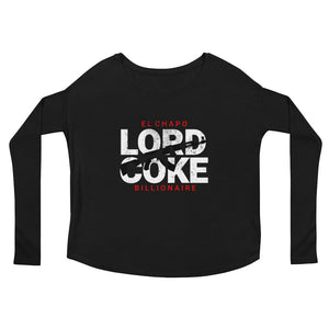 """El Chapo - Lord Coke - Billionaire"" El Chapo Ladies' Long Sleeve Tee"