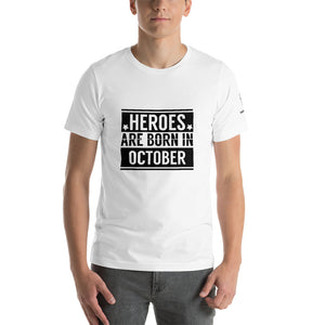Heroes are born in October -  T-Shirt