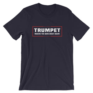 """Trumpet - Making The Band Great Again"" Political Parody Short-Sleeve Unisex T-Shirt"