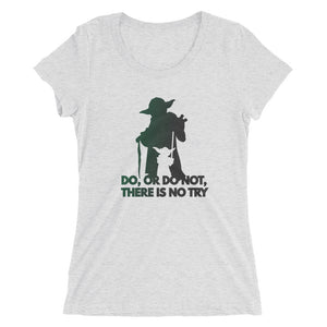 """Do, Or Do Not, There Is No Try"" Star Wars Ladies' Short Sleeve T-Shirt"