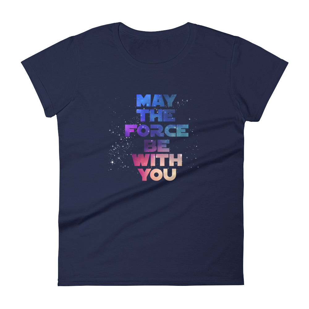"""May The Force Be With You"" Star Wars Women's Short Sleeve T-Shirt"