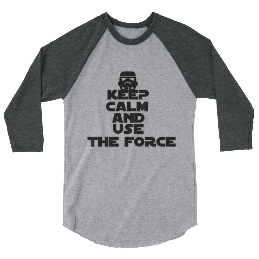 """Keep Calm And Use The Force"" Star Wars 3/4 Sleeve Raglan Shirt"