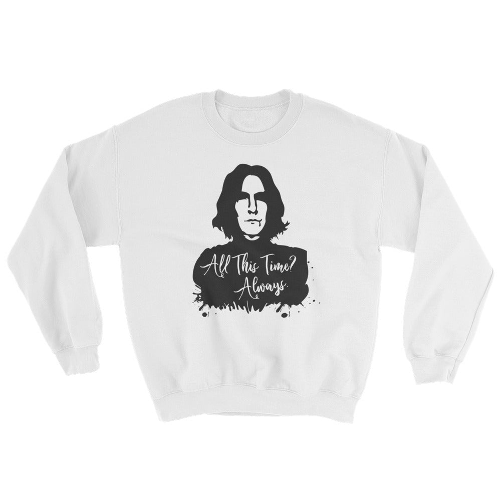 """- All This Time? - Always."" Harry Potter Unisex Sweatshirt"