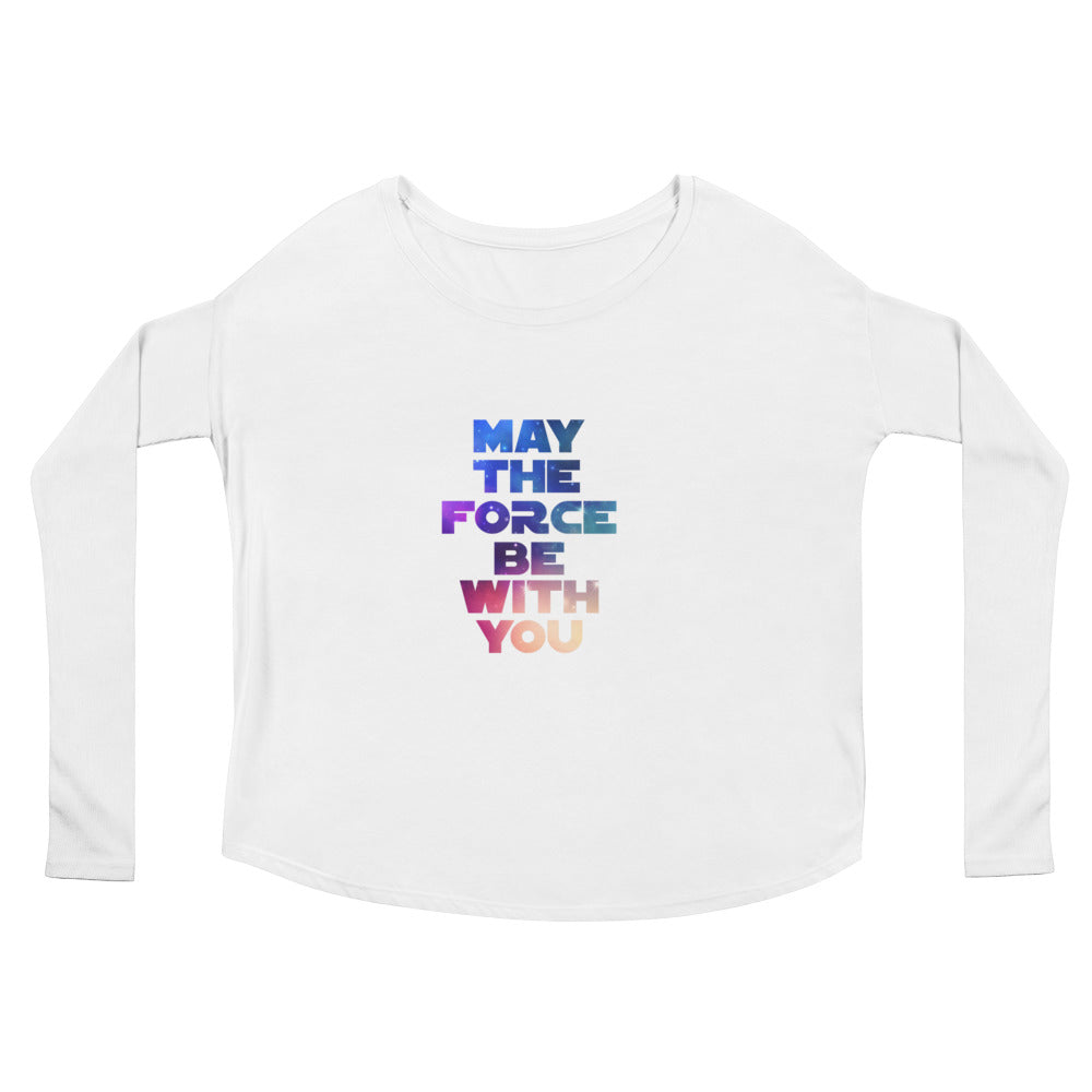 """May The Force Be With You"" Star Wars Ladies' Long Sleeve Tee"