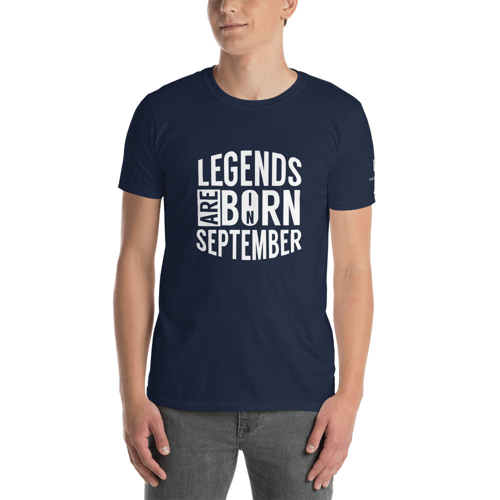Legends are born in September - T-Shirt