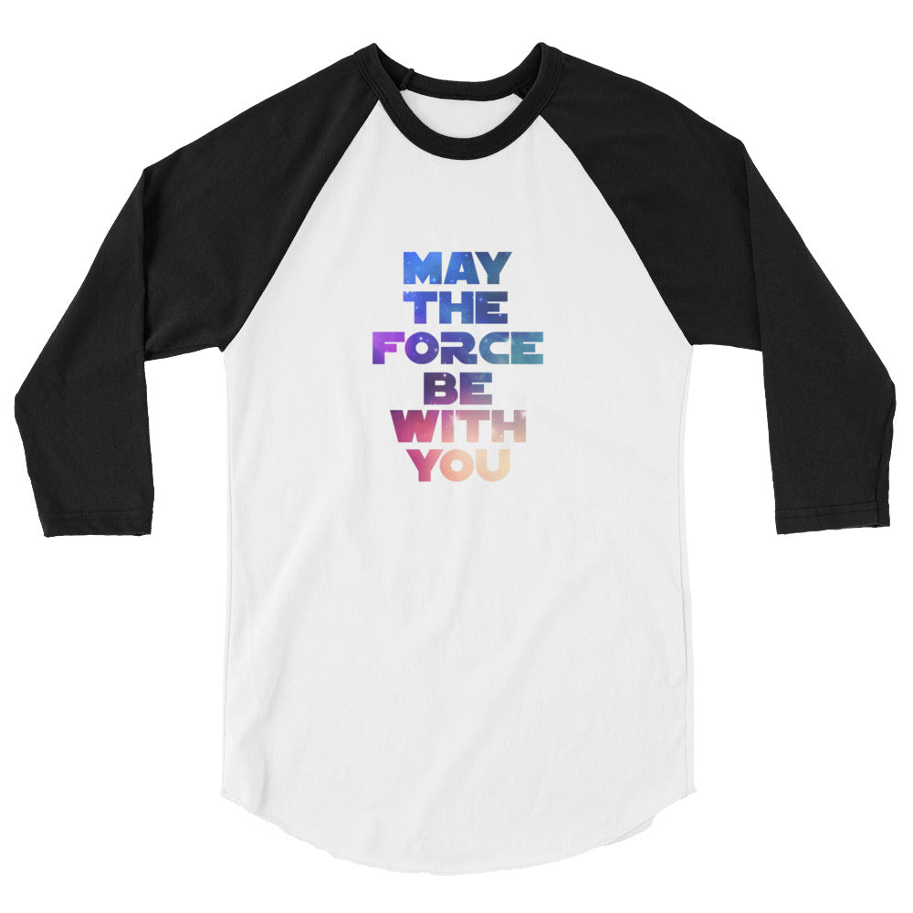 """May The Force Be With You"" Star Wars 3/4 Sleeve Raglan Shirt"