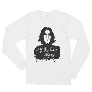 """- All This Time? - Always"" Harry Potter Long Sleeve Unisex T-Shirt"