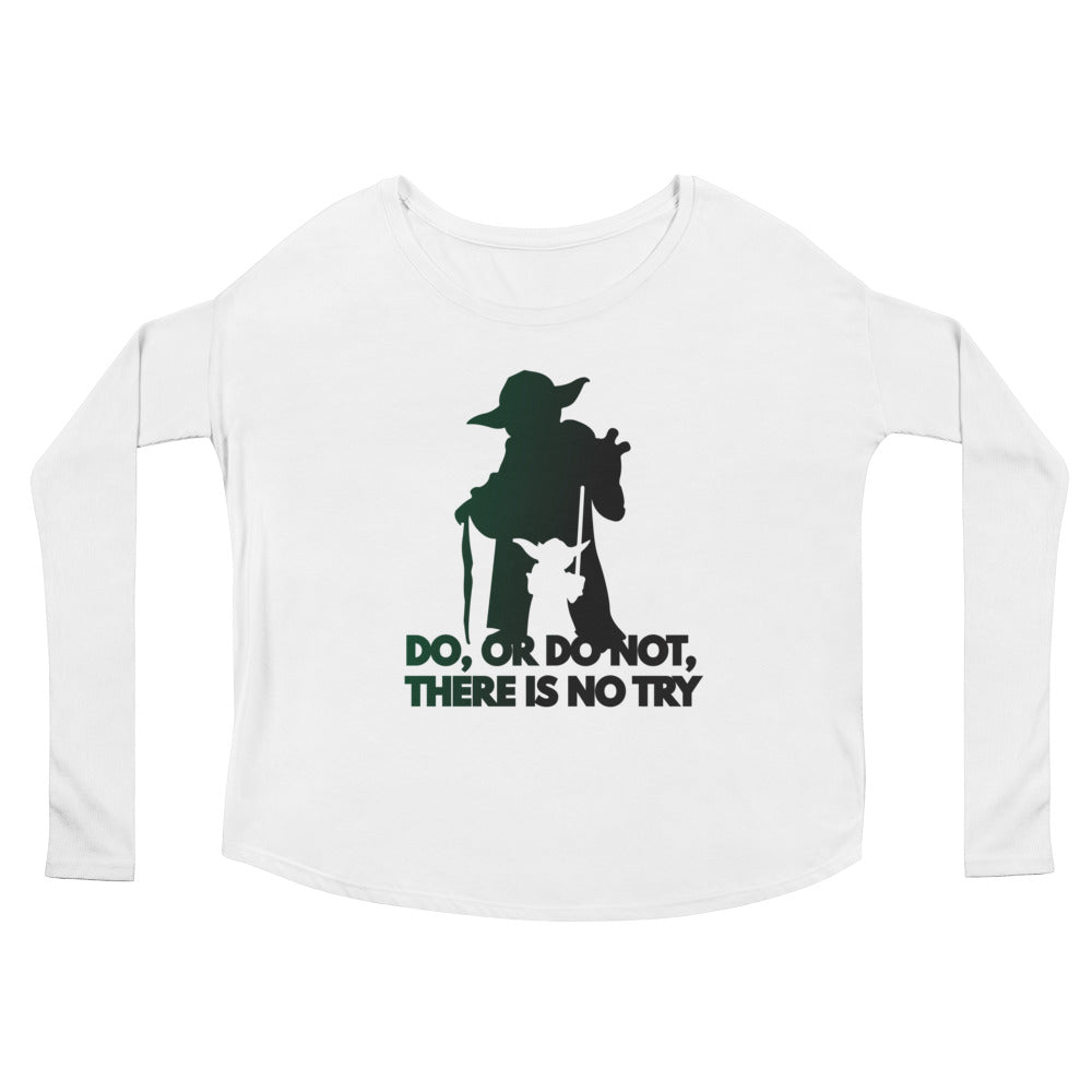 """Do, Or Do Not, There Is No Try"" Star Wars Ladies' Long Sleeve Tee"