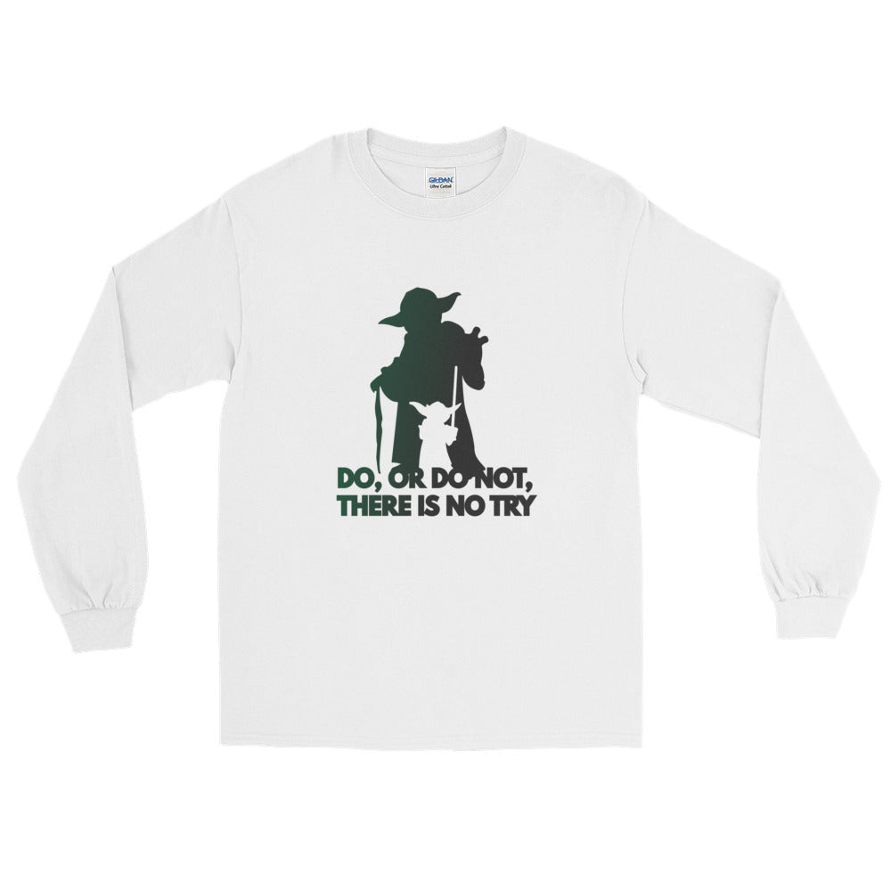"""Do, Or Do Not, There Is No Try"" Star Wars Long Sleeve T-Shirt"