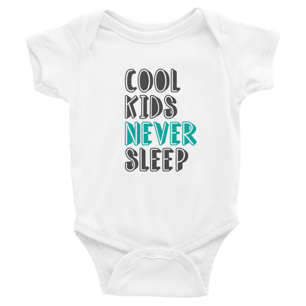 """Cool Kids Never Sleep"" Infant Bodysuit"