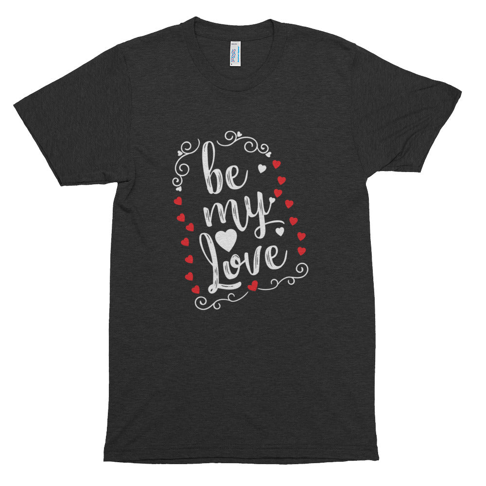 Be my LOVE - T-shirt
