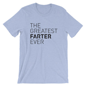 """The Greatest Farter Ever"" Short-Sleeve Unisex T-Shirt"
