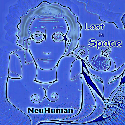 """Lost in Space"" by NeuHuman"