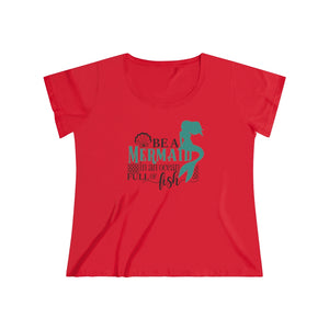 Women's Curvy Tee- Be a mermaid - Little Treasures LLC
