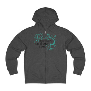Unisex French Terry Zip Hoodie - Dreams don't work unless you do - Little Treasures LLC