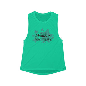 Women's Flowy Scoop Muscle Tank- Every moment matters - Little Treasures LLC