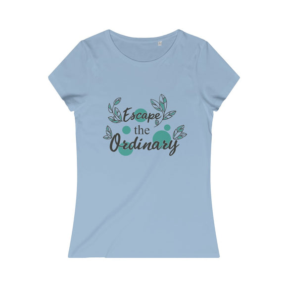 Women's Organic Tee - Escape the Ordinary - Little Treasures LLC