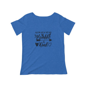 Women's Scoop Neck T-shirt- Always stay humble and kind - Little Treasures LLC