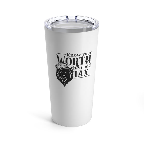 Tumbler 20oz- Know your worth - Little Treasures LLC