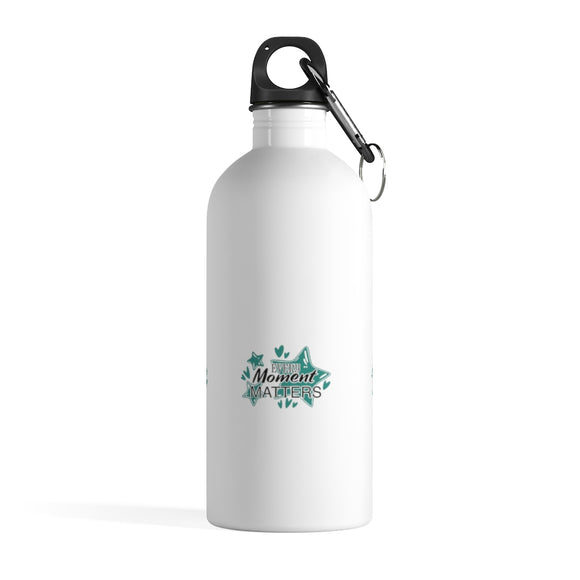 Stainless Steel Water Bottle- Every Moment Matters - Little Treasures LLC