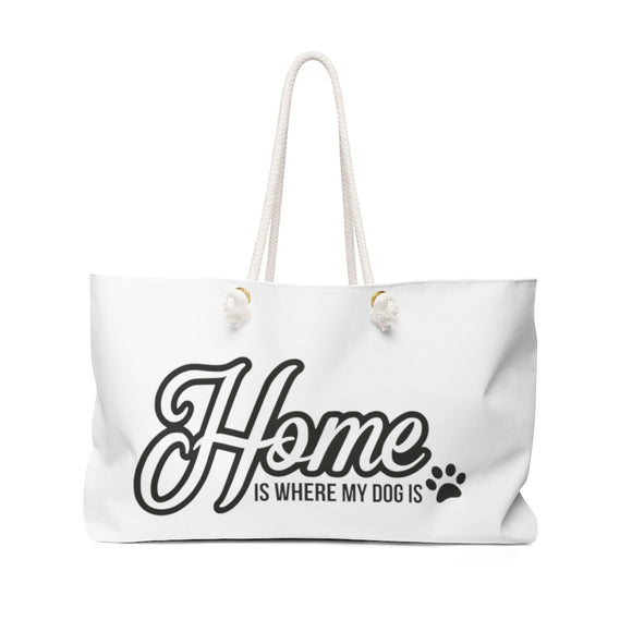 Weekender Bag - Home is where my dog is - Little Treasures LLC